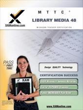 Mttc Library Media 48 Teacher Certification Test Prep Study Guide