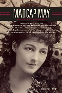 Madcap May: Mistress of Myth, Men, and Hope 9781588343260