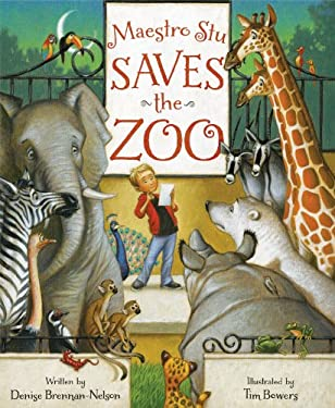 Maestro Stu Saves the Zoo 9781585368020