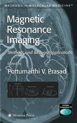 Magnetic Resonance Imaging: Methods and Biologic Applications 9781588293978