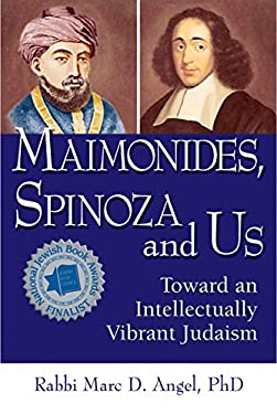 Maimonides, Spinoza and Us: Toward an Intellectually Vibrant Judaism 9781580234115