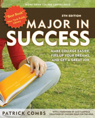 Major in Success: Make College Easier, Fire Up Your Dreams, and Get a Great Job 9781580088657