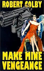 Make Mine Vengeance 7197914