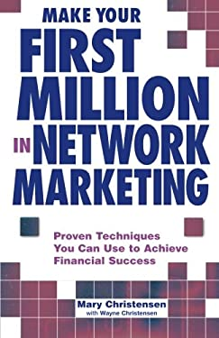 Make Your First Million in Network Marketing 9781580624824