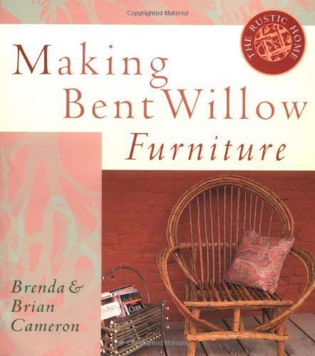 Making Bent Willow Furniture 9781580170482