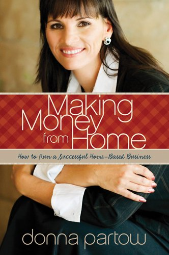 Making Money from Home: How to Run a Successful Home-Based Business 9781589976085
