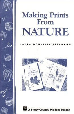 Making Prints from Nature: Storey's Country Wisdom Bulletin A-177 9781580170130