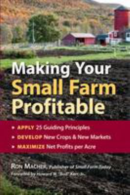 Making Your Small Farm Profitable 9781580171618