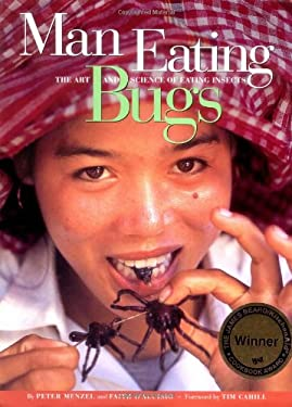 Man Eating Bugs: The Art and Science of Eating Insects 9781580080514