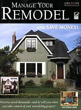 Manage Your Remodel And Save Money By Victoria L Likes