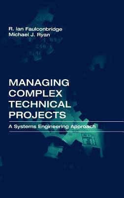 Managing Complex Technical Projects: A Systems Engineering Approach 9781580533782