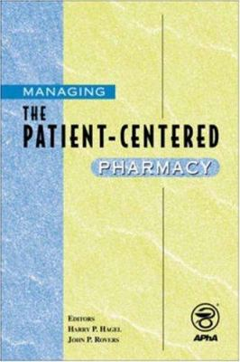 Managing the Patient-Centered Pharmacy 9781582120102