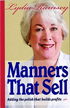 Manners That Sell: Adding the Polish That Builds Profits 9781589806375