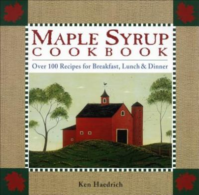 Maple Syrup Cookbook 9781580174046