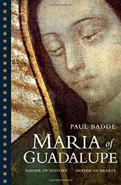 Maria of Guadalupe: Shaper of History, Shaper of Hearts 9781586172411