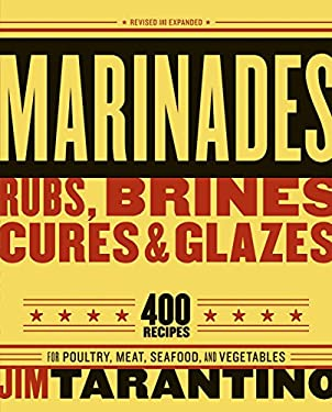 Marinades, Rubs, Brines, Cures & Glazes 9781580086141