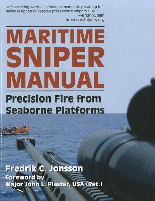 Maritime Sniper Manual: Precision Fire from Seaborne Platforms 9781581607406