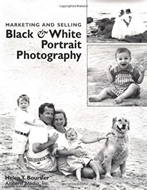 Marketing and Selling Black & White Portrait Photography 9781584280156