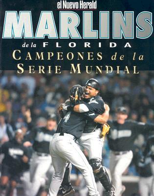 Marlins de La Florida Campeones de La Serie Mundial 9781582614519