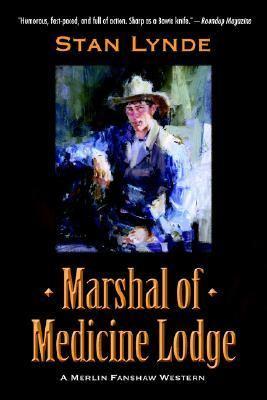 Marshal of Medicine Lodge: A Merlin Fanshaw Western 9781583484647