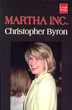 Martha Inc.: The Incredible Story of Martha Stewart Living Omnimedia 9781587242748