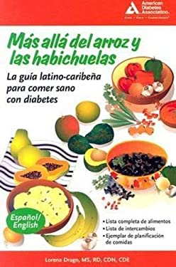 Mas Alla del Arroz y las Habichuelas / Beyond Rice And Beans: The Caribbean Latino Guide To Eating Healthy With Diabetes