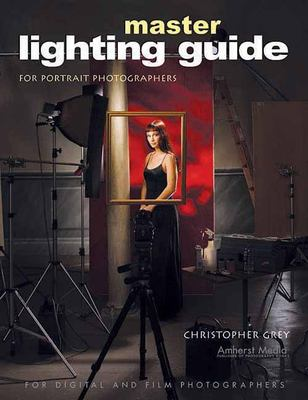 Master Lighting Guide for Portrait Photographers 9781584281252