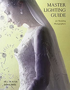 Master Lighting Guide for Wedding Photographers 9781584282198