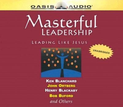 Masterful Leadership: Leading Like Jesus 9781589268456