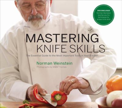 Mastering Knife Skills: The Essential Guide to the Most Important Tools in Your Kitchen [With DVD] 9781584796671