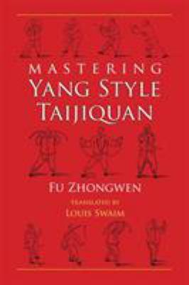 Mastering Yang Style Taijiquan 9781583941522