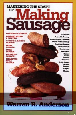 Mastering the Craft of Making Sausage 9781580801553