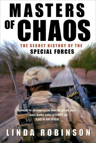 Masters of Chaos: The Secret History of the Special Forces 9781586483524