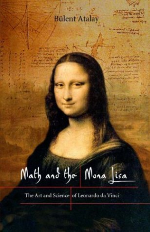 Math and the Mona Lisa: The Art and Science of Leonardo Da Vinci 9781588341716