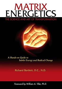 Matrix Energetics: The Science and Art of Transformation 9781582701639