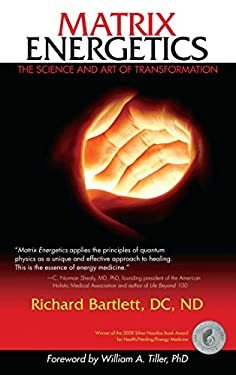 Matrix Energetics: The Science and Art of Transformation 9781582702384