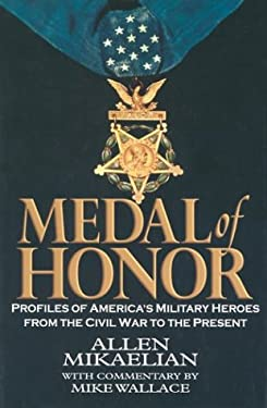 Medal of Honor: Profiles of America's Military Heroes from the Civil War to the Present 9781587243264