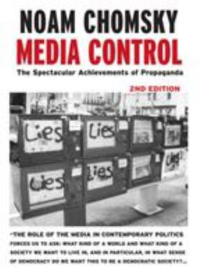 Media Control: The Spectacular Achievements of Propaganda 9781583225363