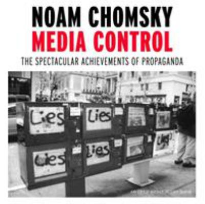 Media Control: The Spectacular Achievements of Propaganda 9781583226643