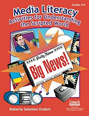 Media Literacy: Activities for Understanding the Scripted World 9781586830946