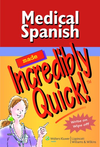 Medical Spanish Made Incredibly Quick! 9781582556840
