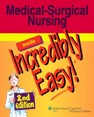 Medical-Surgical Nursing Made Incredibly Easy! [With CDROM] 9781582555676