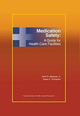 Medication Safety: A Guide for Health Care Facilities 9781585280896