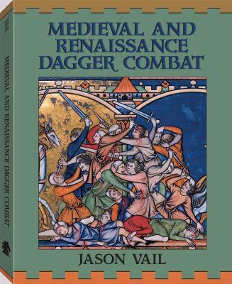 Medieval and Renaissance Dagger Combat 9781581605174