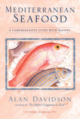 Mediterranean Seafood: A Comprehensive Guide with Recipes 9781580084512