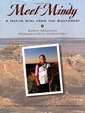 Meet Mindy: A Native Girl from the Southwest 9781582700915