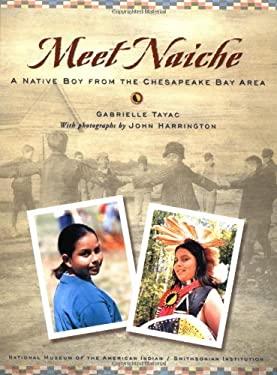 Meet Naiche: A Native Boy from the Chesapeake Bay Area 9781582700724