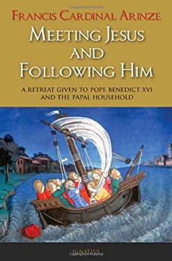 Meeting Jesus and Following Him: A Retreat Given to Pope Benedict XVI and the Papal Household 9781586174231