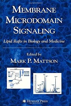Membrane Microdomain Signaling: Lipid Rafts in Biology and Medicine 9781588293541