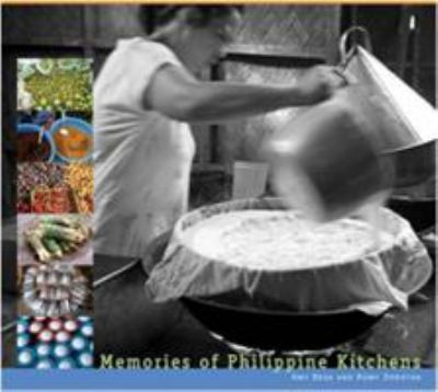 Memories of Philippine Kitchens: Stories and Recipes from Far and Near 9781584794516